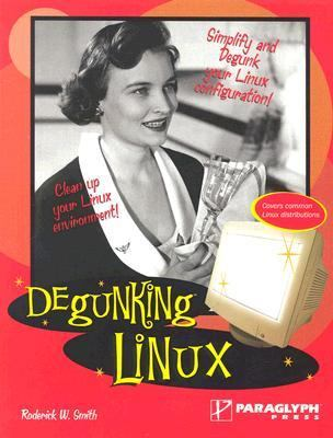 Degunking Linux   2005 9781933097046 Front Cover