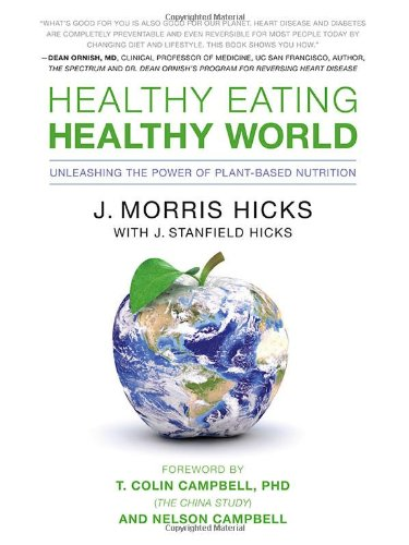 Healthy Eating, Healthy World Unleashing the Power of Plant-Based Nutrition  2011 edition cover