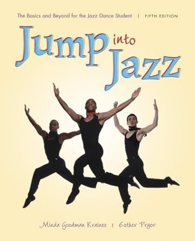 Jump into Jazz The Basics and Beyond for Jazz Dance Students 5th 2005 (Revised) edition cover