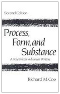 Process, Form, and Substance A Rhetoric for Advanced Writers 2nd 1990 9780133266047 Front Cover
