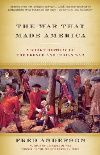 War That Made America A Short History of the French and Indian War N/A edition cover