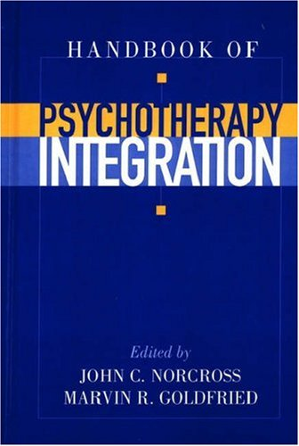 Handbook of Psychotherapy Integration   2003 9780195167047 Front Cover
