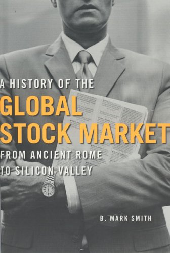History of the Global Stock Market From Ancient Rome to Silicon Valley  2003 edition cover