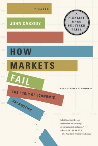 How Markets Fail The Logic of Economic Calamities  2010 edition cover