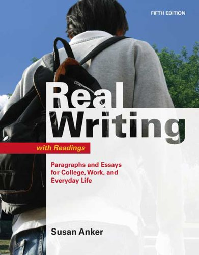 Real Writing with Readings Paragraphs and Essays for College, Work, and Everyday Life 5th 2010 edition cover
