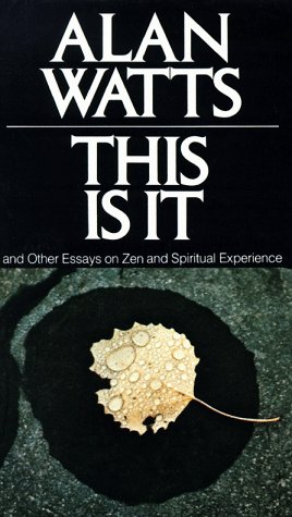 This Is It And Other Essays on Zen and Spiritual Experience N/A edition cover