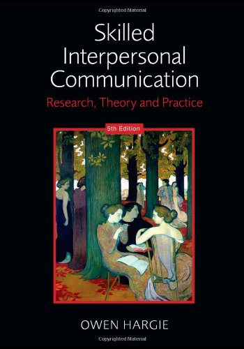 Skilled Interpersonal Communication Research, Theory and Practice 5th 2011 (Revised) edition cover