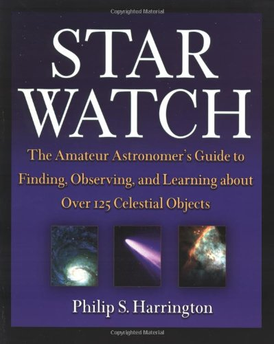 Star Watch The Amateur Astronomer's Guide to Finding, Observing, and Learning about over 125 Celestial Objects  2003 edition cover