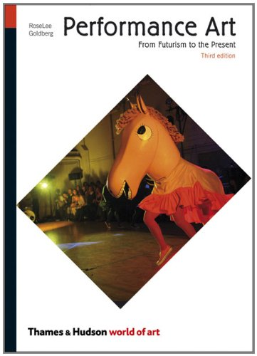 Performance Art From Futurism to the Present 3rd 2011 (Revised) edition cover