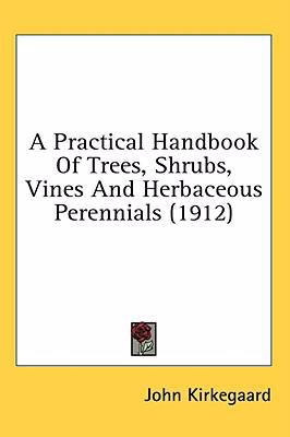 Practical Handbook of Trees, Shrubs, Vines and Herbaceous Perennials N/A 9780548824047 Front Cover