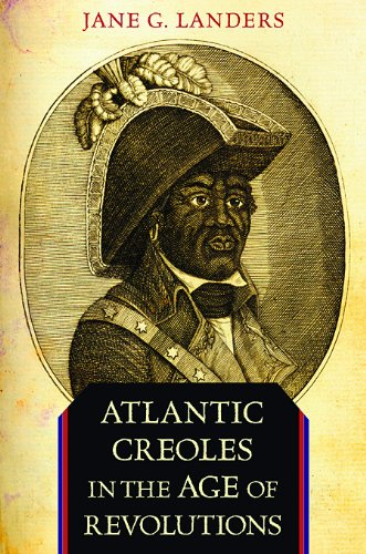 Atlantic Creoles in the Age of Revolutions   2010 edition cover