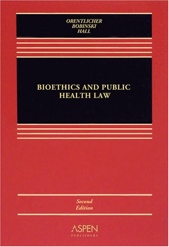 Bioethics and Public Health Law  2nd 2008 (Revised) edition cover