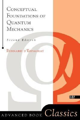 Conceptual Foundations of Quantum Mechanics  2nd 1999 (Revised) 9780738201047 Front Cover