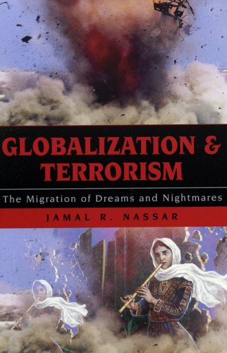 Globalization and Terrorism The Migration of Dreams and Nightmares  2004 9780742525047 Front Cover