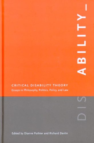 Critical Disability Theory Essays in Philosophy, Politics, Policy, and Law  2005 edition cover
