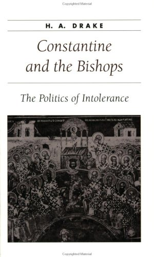 Constantine and the Bishops The Politics of Intolerance  2000 edition cover