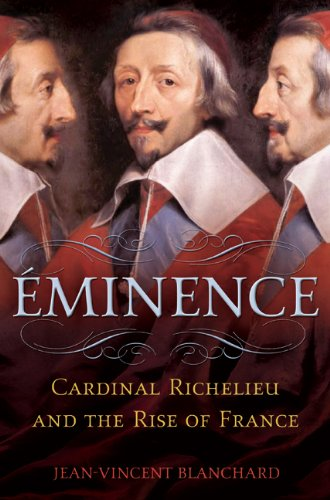 Eminence Cardinal Richelieu and the Rise of France  2011 edition cover