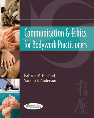 Communication and Ethics for Bodywork Practitioners   2012 edition cover