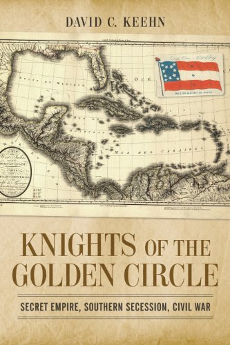 Knights of the Golden Circle Secret Empire, Southern Secession, Civil War  2013 9780807150047 Front Cover