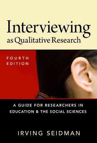 Interviewing As Qualitative Research A Guide for Researchers in Education and the Social Sciences 4th 2012 edition cover