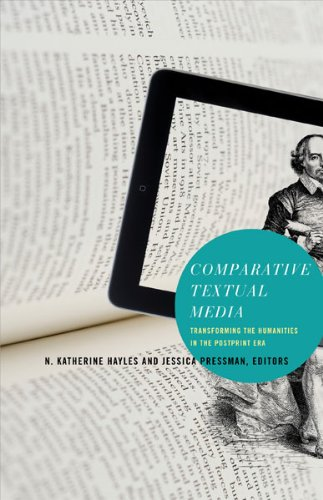 Comparative Textual Media Transforming the Humanities in the Postprint Era  2013 edition cover