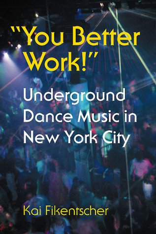 You Better Work! Underground Dance Music in New York  2000 edition cover