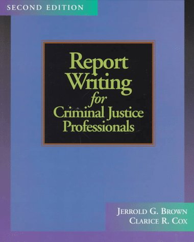 Report Writing for Criminal Justice Professionals  2nd 1998 (Revised) edition cover