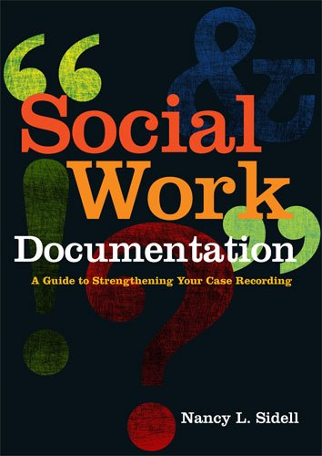Social Work Documentation A Guide to Strengthening Your Case Recording  2011 edition cover