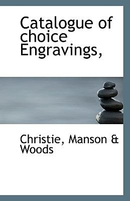 Catalogue of Choice Engravings N/A 9781113548047 Front Cover