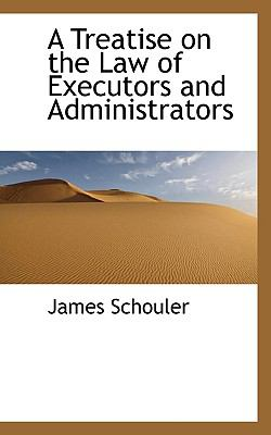 Treatise on the Law of Executors and Administrators N/A 9781115825047 Front Cover