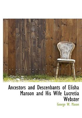 Ancestors and Descenbants of Elisha Manson and His Wife Lucretia Webster N/A edition cover