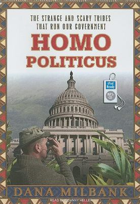 Homo Politicus: The Strange and Scary Tribes That Run Our Government  2008 edition cover