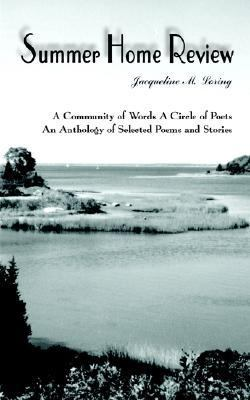 Summer Home Review A Community of Words a Circle of Poets an Anthology of Selected Poems and Stories N/A 9781403311047 Front Cover