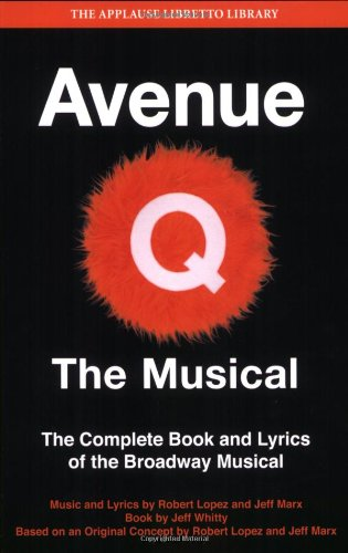 Avenue Q - The Musical The Complete Book and Lyrics of the Broadway Musical  2010 edition cover