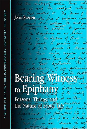 Bearing Witness to Epiph Persons, Things, and the Nature of Erotic Life  2009 edition cover