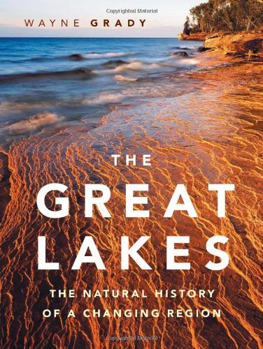 Great Lakes The Natural History of a Changing Region N/A 9781553658047 Front Cover
