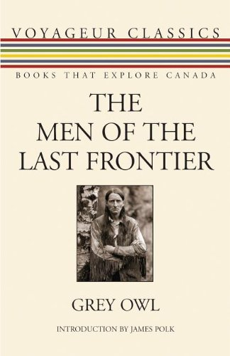 Men of the Last Frontier   2010 9781554888047 Front Cover