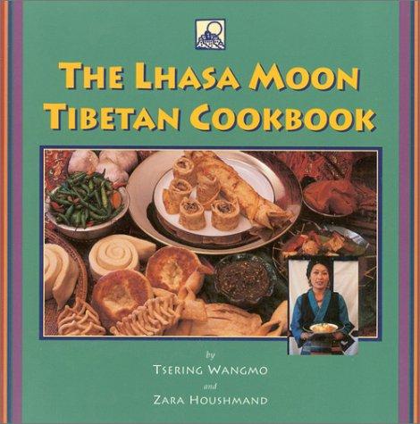 Lhasa Moon Tibetan Cookbook  N/A 9781559391047 Front Cover