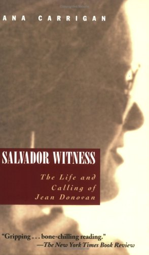 Salvador Witness The Life and Calling of Jean Donovan  2005 edition cover