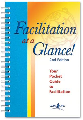 Facilitation at a Glance! : Your Pocket Guide to Facilitation 2nd 9781576811047 Front Cover
