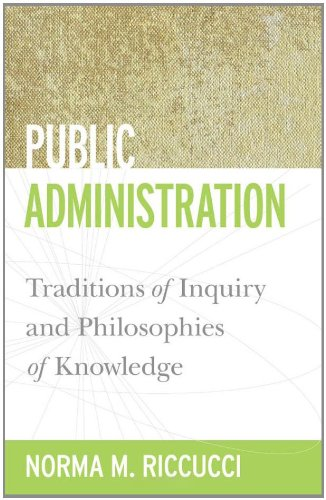 Public Administration Traditions of Inquiry and Philosophies of Knowledge  2010 edition cover