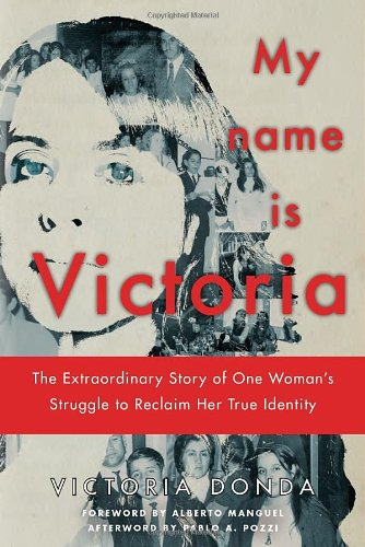 My Name Is Victoria The Extraordinary Story of One Woman's Struggle to Reclaim Her True Identity  2010 edition cover