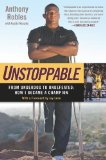 Unstoppable From Underdog to Undefeated - How I Became a Champion N/A edition cover