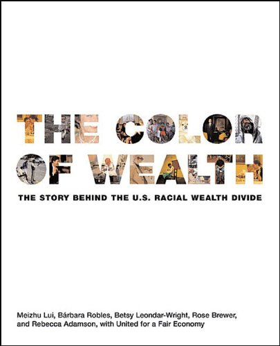 Color of Wealth The Story Behind the U. S. Racial Wealth Divide  2006 9781595580047 Front Cover