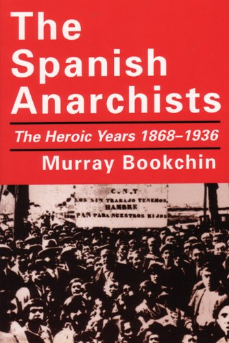 Spanish Anarchists The Heroic Years 1868-1936  1998 edition cover