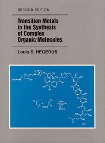 Transition Metals in the Synthesis of Complex Organic Molecules  2nd 1999 edition cover