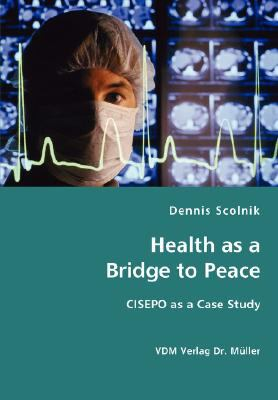 Health As a Bridge to Peace N/A 9783836429047 Front Cover