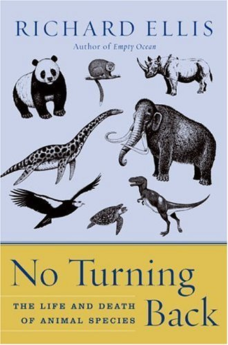 No Turning Back The Life and Death of Animal Species N/A 9780060558048 Front Cover
