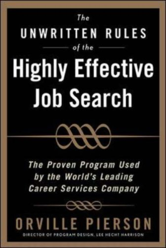 Unwritten Rules of the Highly Effective Job Search The Proven Program Used by the World's Leading Career Services Company  2006 edition cover