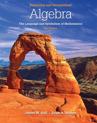 Beginning and Intermediate Algebra The Language and Symbolism of Mathematics 3rd 2011 9780077350048 Front Cover